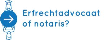 Erfrechtadvocaat of mediator